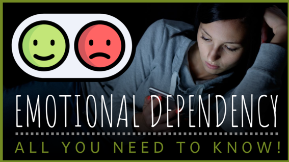 All You Need To Is Emotional Dependency