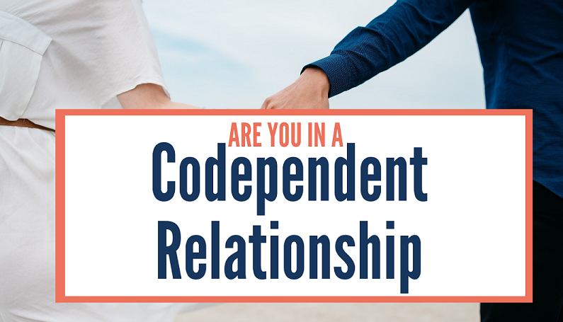 Are you in a Codependent Relationship?